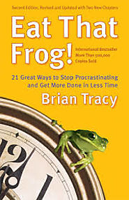 Eat That Frog; Brian Tracy