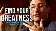 Simon Sinek - FIND YOUR GREATNESS (Best Speech Ever)