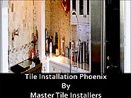 Tile installation phoenix