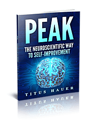 PEAK: The Neuroscientific Way To Self-Improvement - Axtschmiede