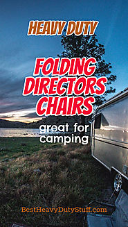 Heavy Duty Folding Directors Chairs for Camping - Top 5
