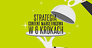 Strategia content marketingowa w 6 krokach - NowyMarketing