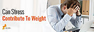 Can Stress Contribute To Weight Gain