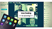 Live-Casting Trend Continues to Grow in eLearning