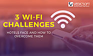3 Wi-Fi Challenges Hotels Face and How to Overcome Them