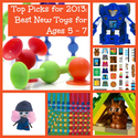 2013 Top Picks: Best New Toys for Kids Age 5-7