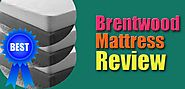 The Ultimate Brentwood Mattress Review 2017: Is It Good?
