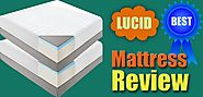 A Comprehensive Lucid Mattress Review: Is It A Good Mattress