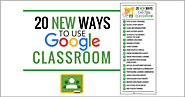 20 New Ways to Use Google Classroom [infographic] | Shake Up Learning