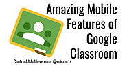 Amazing Mobile Features of Google Classroom