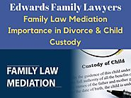 Family law mediation importance in divorce & child custody