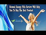Natural Energy Pills Review Will Help You To Buy The Best Product
