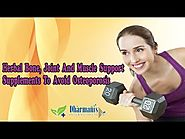 Herbal Bone, Joint And Muscle Support Supplements To Avoid Osteoporosis