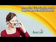 Herbal Eye Vision Supplements to Improve Weak Eyesight Naturally