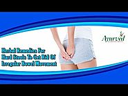 Herbal Remedies for Hard Stools to Get Rid of Irregular Bowel Movement