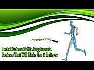 Herbal Osteoarthritis Supplements Reviews that Will Make You a Believer