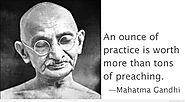 """An ounce of patience is worth more than a tonne of preaching."""
