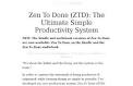 Zen To Done (ZTD): The Ultimate Simple Productivity System : zenhabits