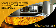 Create a Wonderful Home Installing Translucent Stone Panels