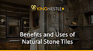 Benefits and Uses of Natural Stone Tiles
