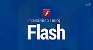 How to Impress Visitors & Increase Website Traffic Using Flash? - Agriya Blog