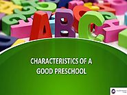 Characteristics of a Good Preschool