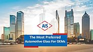The most preferred automotive glass for OEMs