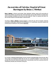 An overview of Fairview Hospital of Great Barrington by Brian J. Meehan