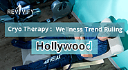 Cryo Therapy: Wellness Trend Ruling Hollywood