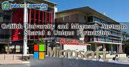 Griffith University and Microsoft Australia to Share a Unique Partnership