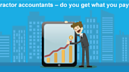 Contractor Accountants – Do You Get What You Pay For?