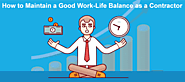 How to Maintain a Good Work-Life Balance as a Contractor?