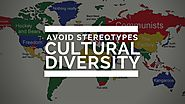 Cultural Diversity Examples: Avoid Stereotypes while Communicating