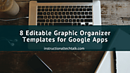8 Editable Graphic Organizer Templates for Google Apps