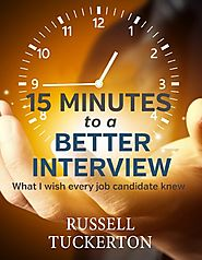 What I Wish EVERY Job Candidate Knew: 15 Minutes to a Better Interview Paperback – December 29, 2013