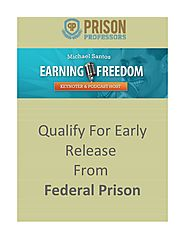 Qualify For Early Release From Federal Prison