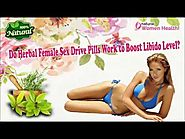 Do Herbal Female Sex Drive Pills Work to Boost Libido Level?