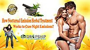 How Nocturnal Emission Herbal Treatment Works to Cure Night Emissions?