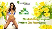 Which Herbal Breast Enlargement Products Give Faster Result?
