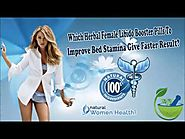 Which Herbal Female Libido Booster Pills to Improve Bed Stamina Give Faster Result?