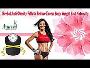 Herbal Anti-Obesity Pills to Reduce Excess Body Weight Fast Naturally