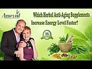 Which Herbal Anti-Aging Supplements Increase Energy Level Faster?