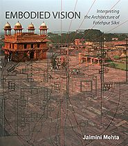 Embodied Vision: Interpreting The Architecture Of Fatehpur Sikri