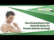 How Herbal Muscle Pain Relief Oil Works to Prevent Arthritis Swelling?
