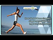How Herbal Bone Support Supplements Work to Improve Joint Health?