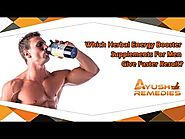 Which Herbal Energy Booster Supplements for Men Give Faster Result?