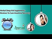 Herbal Sleep Aid Supplements Reviews to Cure Insomnia Naturally
