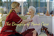 The Benefits of Home Care