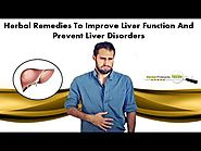 Herbal Remedies To Improve Liver Function and Prevent Liver Disorders