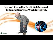 Natural Remedies for Stiff Joints and Inflammation That Work Effectively